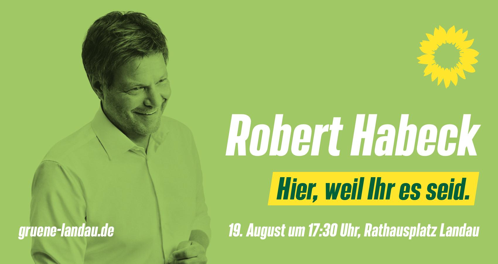 Robert Habeck kommt am 19. August um 17:30 Uhr nach Landau
