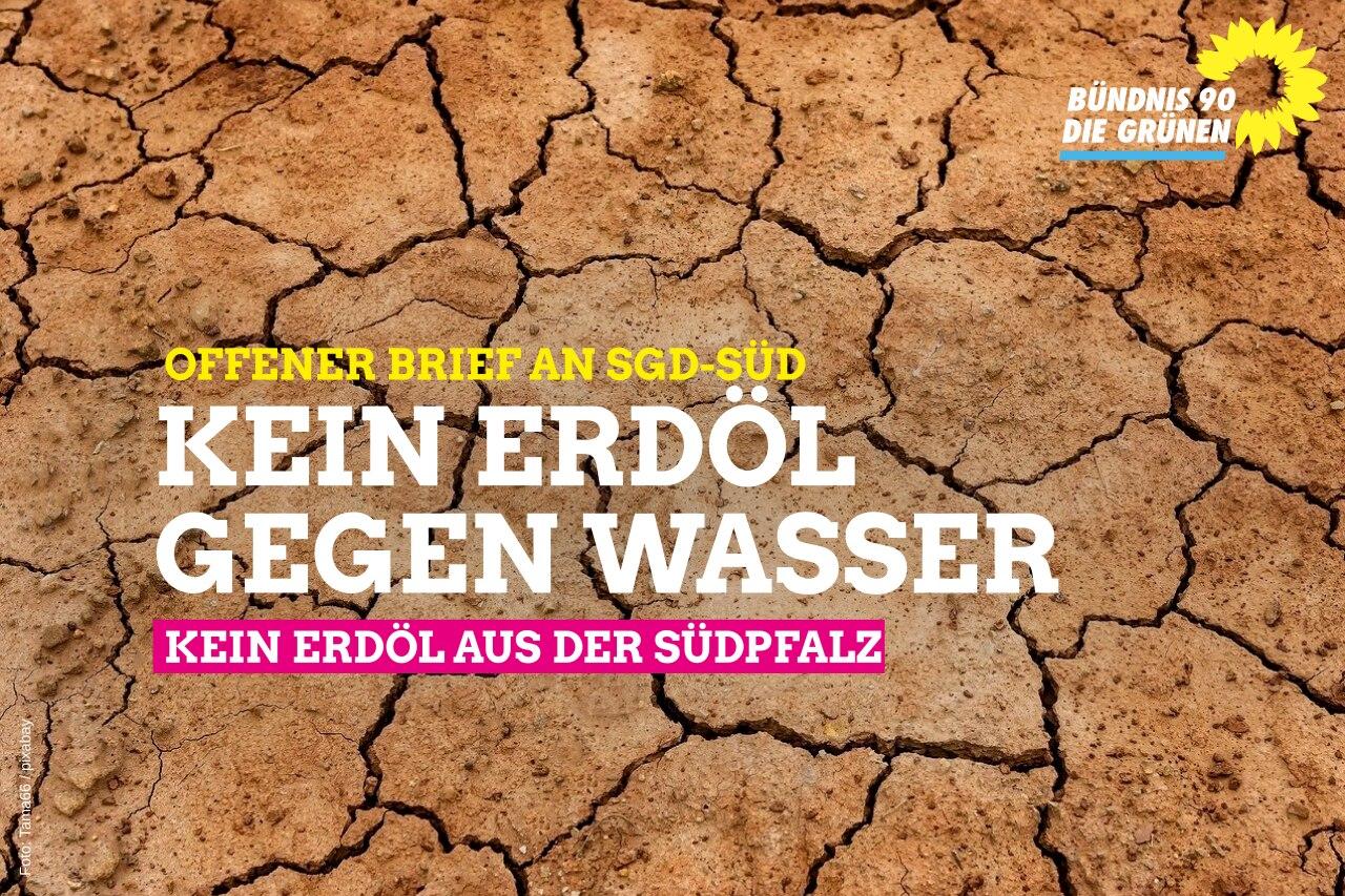Kein Erdöl gegen Wasser – kein Erdöl aus der Südpfalz: Offener Brief an die SGD- SÜD
