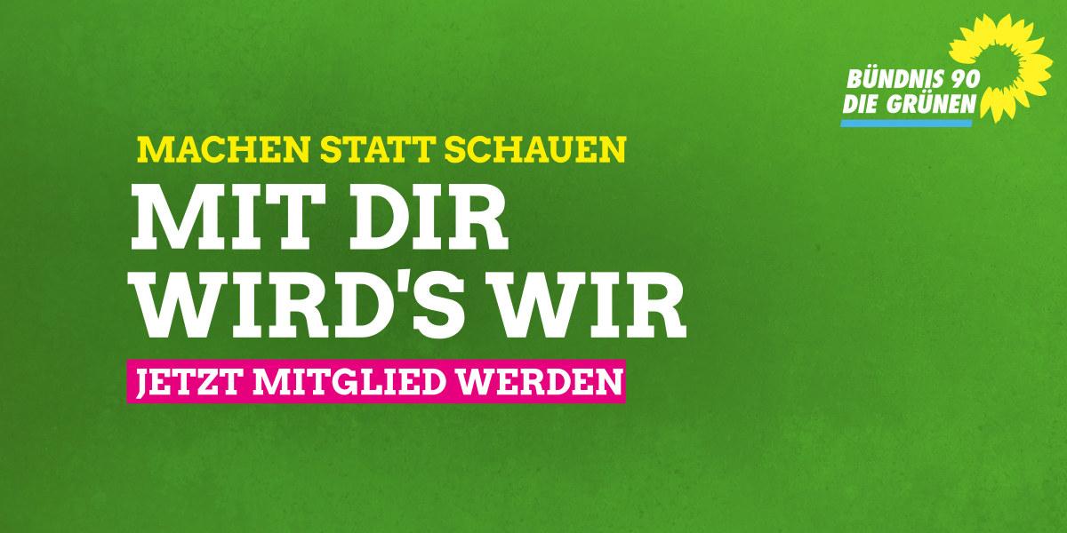 Jetzt mitgestalten - werde Mitglied bei Bündnis 90/Die Grünen